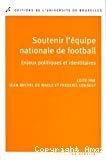 Soutenir l'équipe nationale de football : enjeux politiques et identitaires
