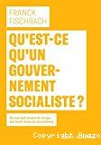 Qu'est-ce qu'un gouvernement socialiste? : ce qui est vivant et ce qui est mort dans le socialisme