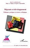 Migrants et développement : politiques, pratiques et acteurs en Belgique