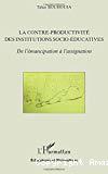 La contre-productivité des institutions socio-éducatives : de l'émancipation à l'assignation