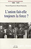Nouvelle histoire de Belgique. Volume III. L'union fait-elle toujours la force ? : 1950-1970