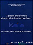La gestion prévisionnelle dans les administrations publiques : des tableaux de bord prospectifs au logiciel Kaïla