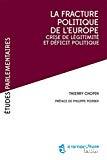 La fracture politique de l'Europe : crise de légitimité et déficit poitique