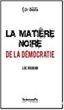 La matière noire de la démocratie