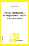 L'avenir du fédéralisme en Belgique et au Canada : quand les citoyens en parlent