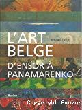 L'art belge : d'Ensor à Panamarenko