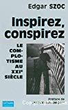 Inspirez, conspirez : le complotisme au XXIe siècle