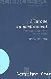 L'Europe du médicament : politique, expertise, intérêts privés
