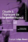 L'école à l'épreuve de la performance : les politiques de régulation par les résultats