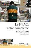 La FNAC, entre commerce et culture : parcours d'entreprise, parcours d'employés