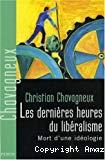 Les dernières heures du libéralisme : mort d'une idéologie