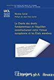 La Charte des droits fondamentaux et l'équilibre constitutionnel entre l'Union européenne et les Etats membres