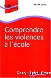 Comprendre les violences à l'école