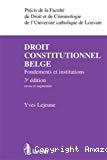Droit constitutionnel belge : fondements et institutions