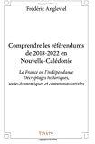 Pour comprendre les référendums de 2018-2022 en Nouvelle Calédonie