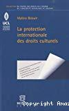 La protection internationale des droits culturels