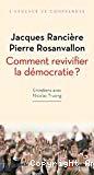 Comment revivifier la démocratie ? : entretiens avec Nicolas Truong