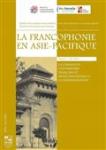 La francophonie en Asie-Pacifique N° 4, automne 2019
