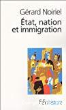 Etat, nation et immigration : vers une histoire de pouvoir