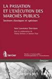 La passation et l'exécution des marchés publics : secteurs classiques et spéciaux