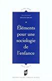Eléments pour une sociologie de l'enfance