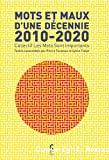 Mots et maux d'une décennie, 2010-2020