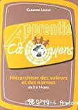Apprentis citoyens: Hiérarchiser des valeurs et des normes de 5 à 14 ans