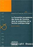 La Convention européenne des droits de l'homme dans le contentieux de la fonction publique belge.