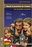 Réussir la protection de l'enfance : avec les familles en précarité