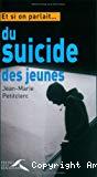 Et si on parlait du suicide des jeunes