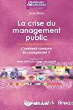 La crise du management public : comment conduire le changement ?
