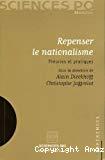 Repenser le nationalisme : théories et pratiques
