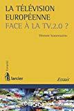 La télévision européenne face à la TV.2.0 ?