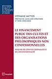 Le financement public des cultes et des organisations philosophiques non confessionnelles : analyse de constitutionnalité et de conventionnalité