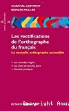 Les rectifications de l'orthographe du français : la nouvelle orthographe accessible