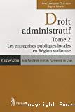 Droit administratif. Volume 2 : Les entreprises publiques locales en Région wallonne