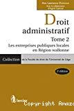 Droit administratif. Tome 2 : Les entreprises publiques locales en région wallonne