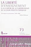 La liberté d'enseignement : à la lumière de la jurisprudence de la cour constitutionnelle. Chronique de jurisprudence 1999 - 2008