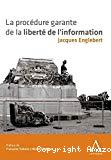 La procédure garante de la liberté de l'information