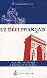 Le défi français : regards croisés sur la France et le Québec