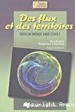 Des flux et des territoires : vers un monde sans Etats?